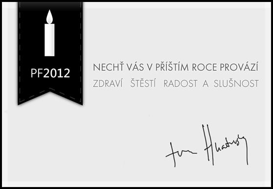 PF2012 - Nechť vás v příštím roce provází zdraví, štěstí, radost a slušnost